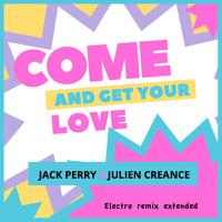 JACK PERRY & JULIEN CREANCE - Come And Get Your Love (News Remixes)