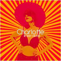 Charlotte - My Body's On Fire