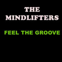 THE MINDLIFTERS - Feel The Groove