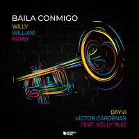 DAYVI, VICTOR CARDENAS, KELLY RUIZ, WILLY WILLIAM  - Baila Commigo (Willy William Remix)