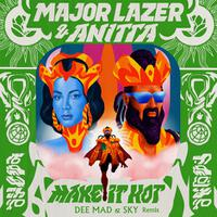 MAJOR LAZER & ANITTA - Make It Hot (Dee Mad & Sky Remix)