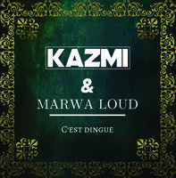 KAZMI & MARWA LOUD - C'est Dingue (Remix)