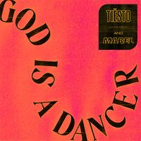 TIËSTO & MABEL - God Is A Dancer