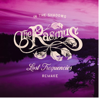 THE RASMUS & LOST FREQUENCIES - In The Shadows (Remake)