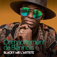 BLACKY MR L'ARTISTE - Comportement de Béninois