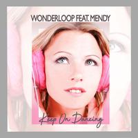 WONDERLOOP feat. MENDY - Keep On Dancing