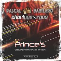 PASCAL BARILARO X CHARLYGEORGES - Prince's (Official Prince's Club Anthem)