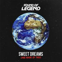 SOUND OF LEGEND - Sweet Dreams (Remix)