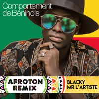 BLACKY MR L'ARTISTE - Comportement de Béninois (Afroton Remix)