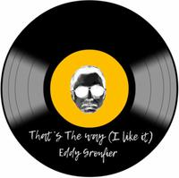 EDDY GRONFIER - That's The Way (I Like It)