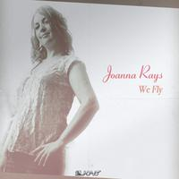 JOANNA RAYS - We Fly