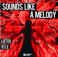 ANTON WICK - Sounds Like A Melody
