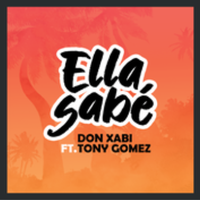 DON XABI feat. TONY GOMEZ - Ella Sabé