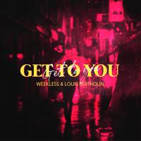 WEEKLESS & LOUIS BERTHOLIN - Get To You