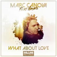 MARC CANOVA feat. HAYES - What About Love