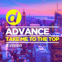ADVANCE - Take Me Yo The Top