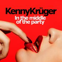 KENNY KRUGER - In The Middle Of The Party